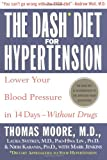 The Dash Diet for Hypertension, Thomas Moore and Pao-Hwa Lin, 0743202953