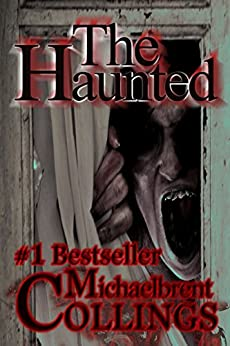The Haunted by [Collings, Michaelbrent]