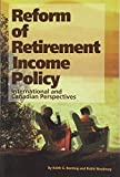 Reform of Retirement Income Policy 9780889117396