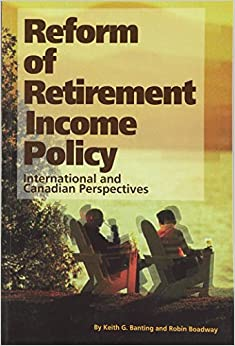 Book Reform of Retirement Income Policy: International and Canadian Perspectives (Queen's Policy Studies) (Queen's Policy Studies Series)