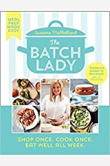 By Suzanne Mulholland- The Batch Lady Shop Once Cook Once Eat Well All Week Hardcover - 5 Mar 2020 Hardcover