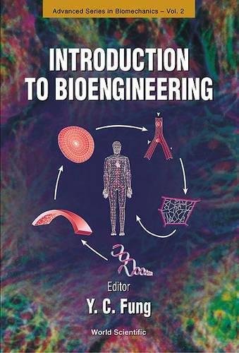 Introduction to Bioengineering (Advanced Series in Biomechanics)
