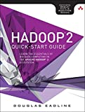 Hadoop 2 Quick-Start Guide: Learn the Essentials of Big Data Computing in the Apache Hadoop 2 Ecosystem