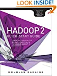 Hadoop 2 Quick-Start Guide: Learn the...