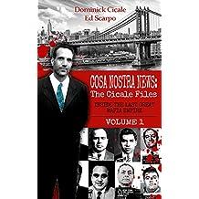 Cosa Nostra News: The Cicale Files, Volume 1: Inside the Last Great Mafia Empire