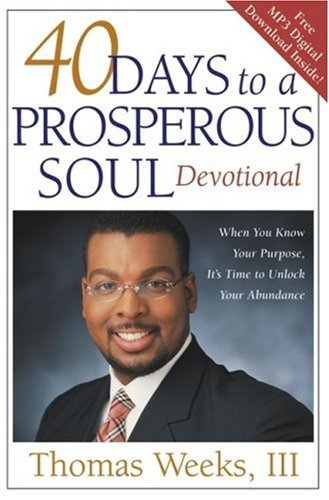 (40 Days to a Prosperous Soul Devotional: Uncover Your Purpose and Unlock the Door to Abundant)