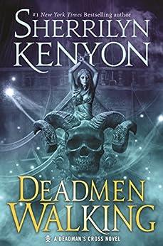 Deadmen Walking: A Deadman's Cross Novel (Dark-Hunter: Deadman's Cross Trilogy) by [Kenyon, Sherrilyn]