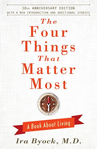 The Four Things That Matter Most - 10th Anniversary Edition: A Book About Living by Atria Books