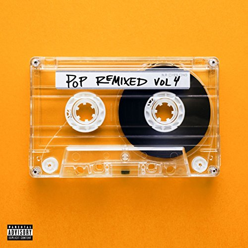 Pop Remixed Vol. 4 [Explicit]