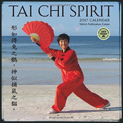 Tai Chi Spirit 2017 Wall Calendar: YMAA Publication Center