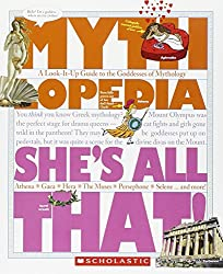 She's All That!: A Look-It-Up Guide to the Goddesses of Mythology (Mythlopedia)