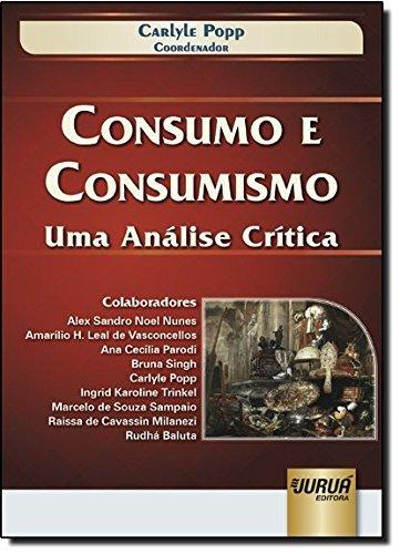 Consumo e Consumismo. Uma Análise Crítica