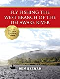 Fly Fishing the West Branch of the Delaware River