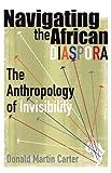 Navigating the African Diaspora, Donald Martin Carter, 081664778X