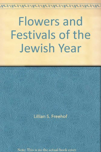 Flowers and Festivals of the Jewish Year