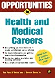 Opportunities in Health and Medical Careers (Opportunities in…Series)