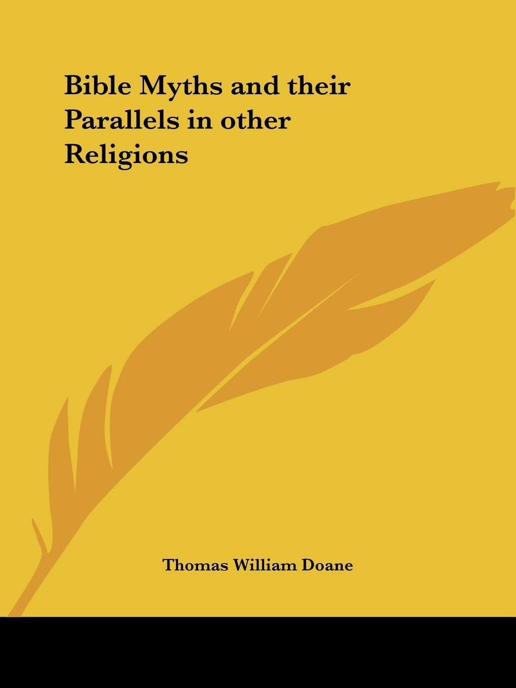 Bible Myths and their Parallels in other Religions: Thomas William Doane:  9781564599223: Amazon.com: Books