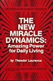 img - for The new miracle dynamics: Amazing power for daily living book / textbook / text book