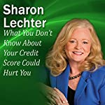 What You Don't Know About Your Credit Score Could Hurt You: It's Your Turn to Thrive Series | Sharon Lechter