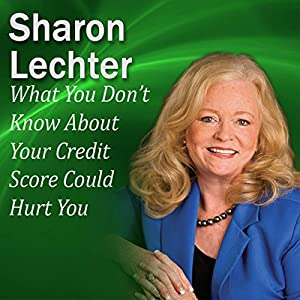 What You Don't Know About Your Credit Score Could Hurt You Audiobook