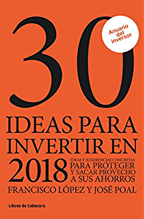 30 ideas para invertir en 2018: Ideas y sugerencias para proteger y sacar provecho a