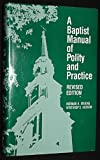 A Baptist Manual of Polity and Practice, Norman H. Maring and Winthrop S. Hudson, 0817002995