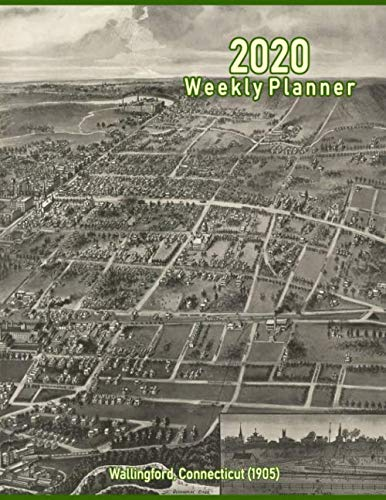 2020 Weekly Planner: Wallingford, Connecticut (1905): Vintage Panoramic Map Cover
