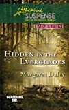 Hidden in the Everglades, Margaret Daley, 0373674783