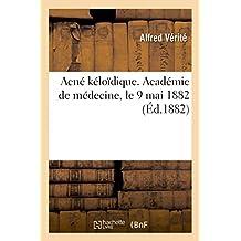 Acné kéloïdique. Académie de médecine, le 9 mai 1882