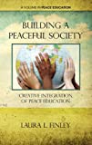 Building a Peaceful Society, Laura L. Finley, 1617354570