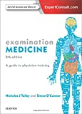 Examination Medicine: A Guide to Physician Training, 8e