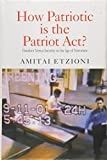 img - for How Patriotic is the Patriot Act?: Freedom Versus Security in the Age of Terrorism book / textbook / text book
