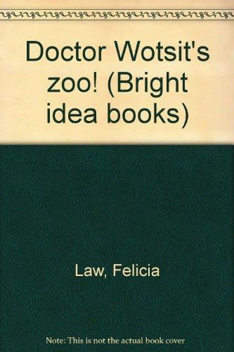 Doctor Wotsit's zoo! (Bright idea books)