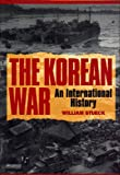The Korean War: An International History (Princeton Studies in International History and Politics)