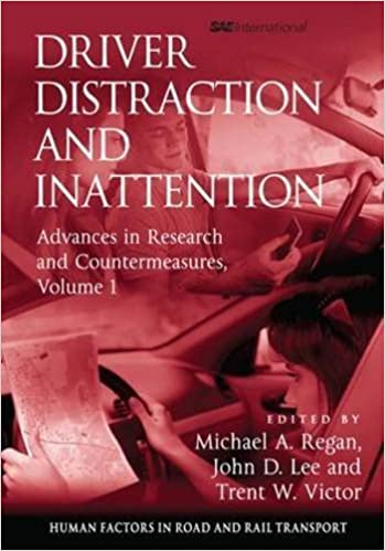 Téléchargement gratuit des ebooks pdf Driver Distraction and Inattention: Advances in Research and Countermeasures, Volume 1 (Human Factors in Road and Rail Transport) by John D. Lee (2013-01-17) PDF