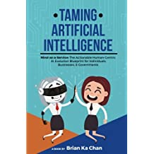 Amazon brian ka chan books biography blog audiobooks kindle taming artificial intelligence mind as a service the actionable human malvernweather Gallery