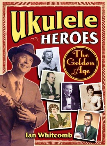 Ukulele Heroes: The Golden Age