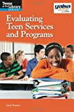 Evaluating Teen Services and Programs, Sarah Flowers, 1555707939