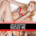 Taken by the Men Who Raised Me: The Complete Collection, Book 2 of 3 | Amber Paige