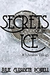 Secrets Of The Ice (The Avalon Trilogy Book 3)