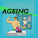 Ageing: How to kick the habit.