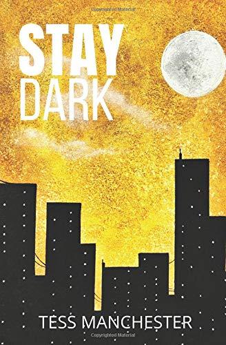 Amazon com: Stay Dark (Web of Dwellers) (9780578414515): Tess