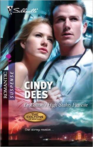 Dr. Colton's High-Stakes Fiancee (Silhouette Romantic Suspense) by Cindy Dees (2010-10-01)