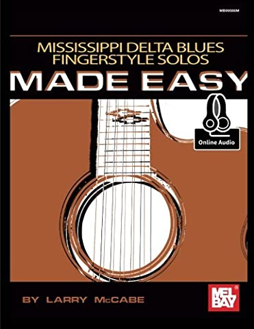 Mississippi Delta Blues Fingerstyle Solos Made Easy (Fingerstyle Blues)