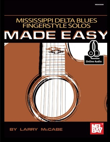 Mississippi Delta Blues Fingerstyle Solos Made Easy Easy Blues Guitar Solos