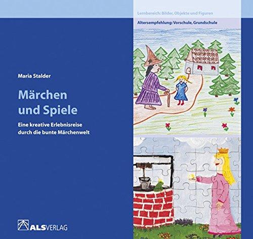 Märchen und Spiele - eine kreative Erlebnisreise durch die bunte Märchenwelt (ALS-Studio-Reihe)