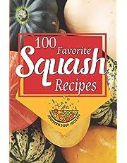 100 Favorite Squash Recipes