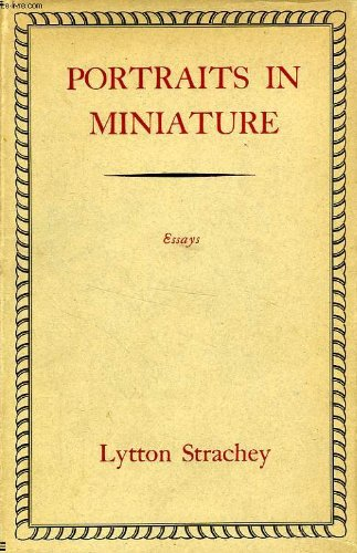 PORTRAITS IN MINIATURE: And Other Essays.