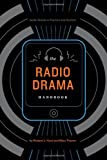 The Radio Drama Handbook, Hand, Richard J. and Traynor, Mary, 1441147438