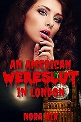An American Wereslut In London (Wereslut Book 3, Steamy Gender Swap Romance)